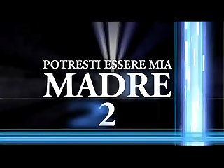 Potresti essere mia madre 2 full porn movie